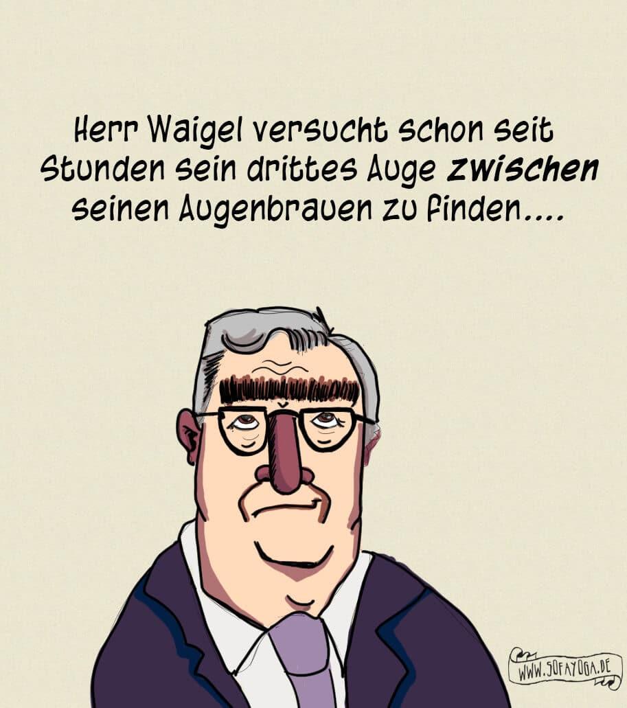 Herr Waigel findet sein drittes Auge, oder auch nicht.