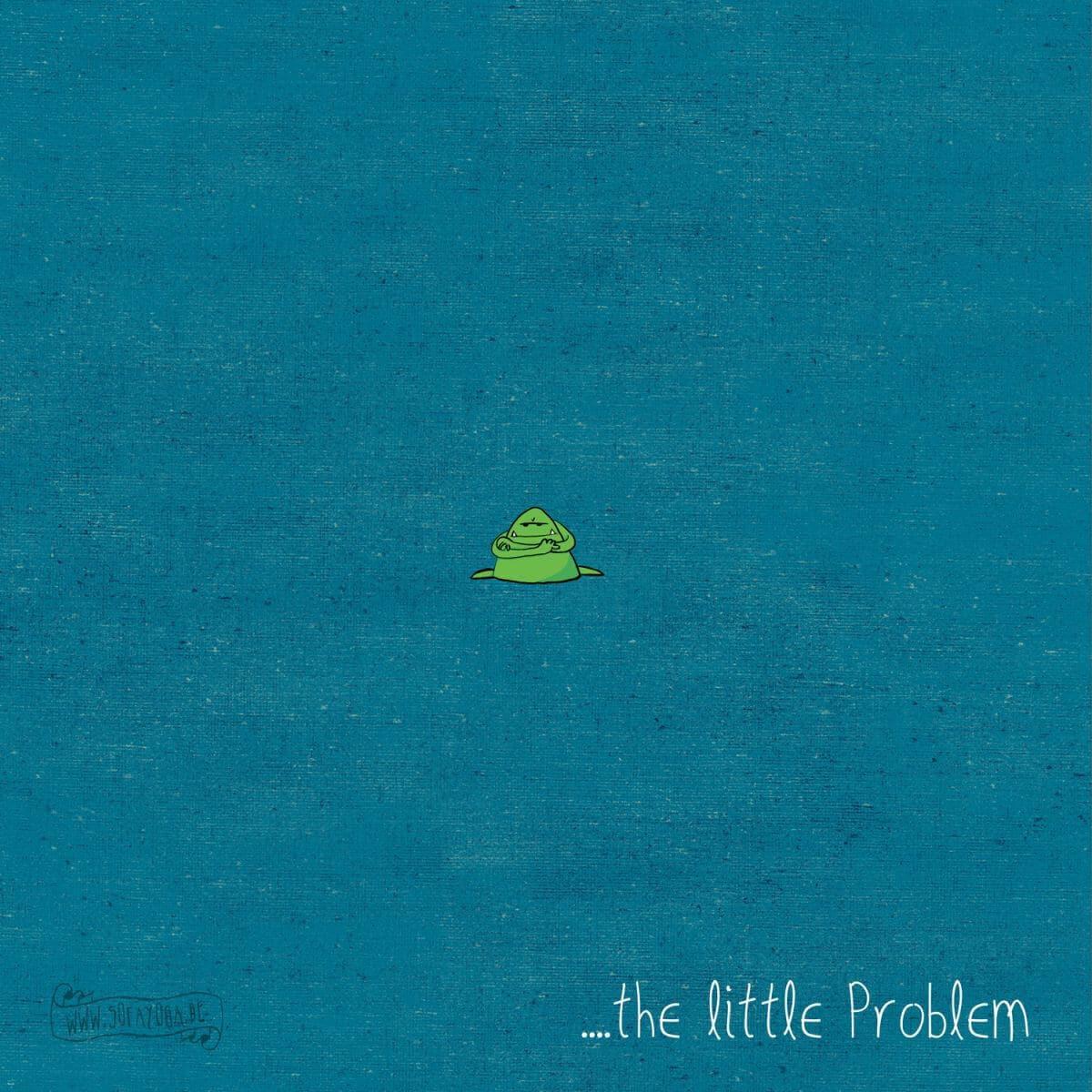 das kleine Problem