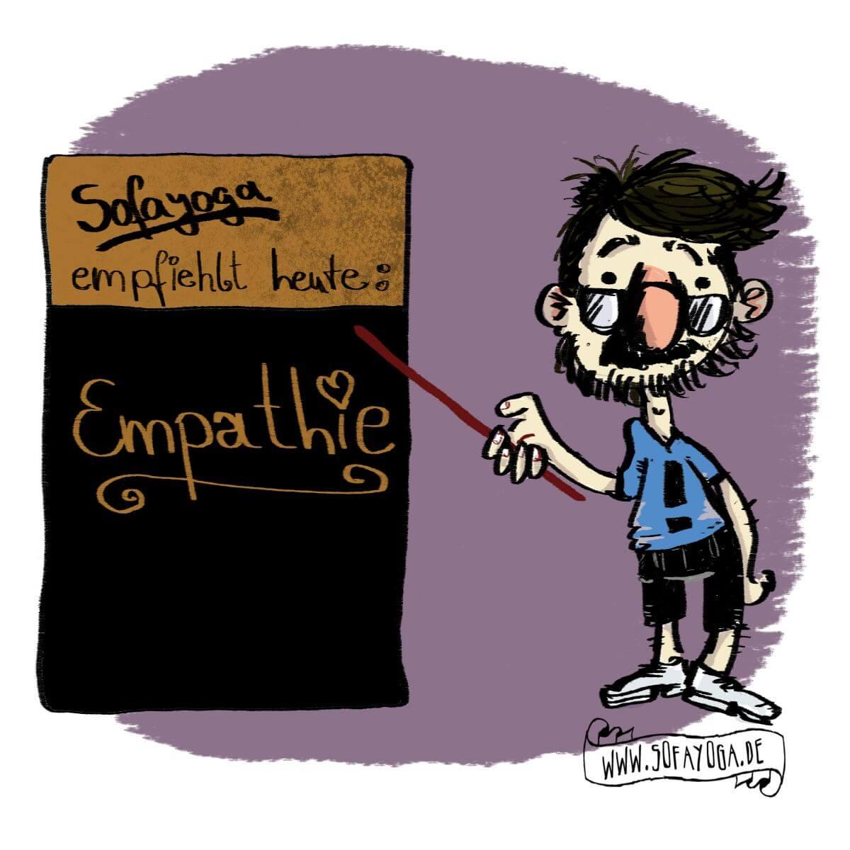 Sofayoga empfiehlt heute Empathie